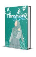 TANGISAN SI DHIA [COMPLETED] by wawa_arediba