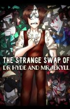 The strange swap of Dr Hyde and Mr Jekyll by edwardthebad