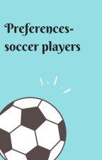 Preferencje- piłkarze by mrs_schlierenzauer