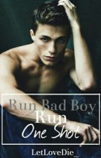 Run Bad Boy Run (One Shot Contest) by LetLoveDie_
