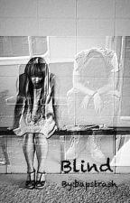 Blind by bapstrash