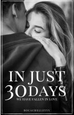 In Just 30 Days by rocachelleyyy