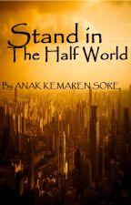 Stand in the Half World (SasuNaru fanfiction) by AnakKemarinSore
