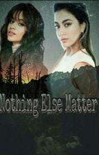Nothing Else Matters [Camally] by CatalinaPailamilla