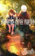 Cuando las flores mueren -Flowerfell  by -Misscat12-
