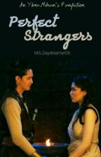 Perfect Strangers by MS_Daydreamer05