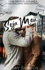 Seja Meu-Romance Gay (EM REVISÃO) by gabrisantos123