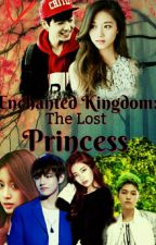👑Enchanted Kingdom👑 : The Lost Princess ❤(On Going) by Jess_Bae143
