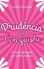 Prudência e Conquista - Fanfic Orgulho e Preconceito by Camila_Bomfim