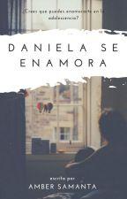 Daniela se enamora by AmberSamanta