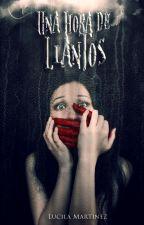 Una hora de llantos by LucilaMartinez
