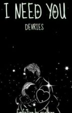 I Need You Leondre Devries [ ZAWIESZONE ] by Pancakesisyummy