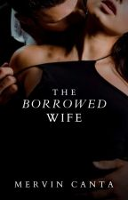 The Borrowed Wife by WackyMervin