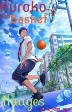 Images Kuroko no Basket  by -A_Free_Soul-