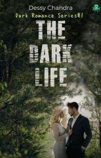 The Dark Life by DessyChandra