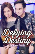Defying Destiny (JaiLene Fanfic) by ikai08