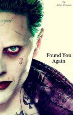 Found you again by Jokers_lil_maniac