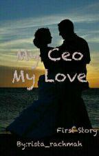 My Ceo My Love by rista_rachmah