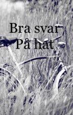 Bra svar på hat by idaa2000