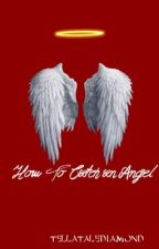 How To Catch An Angel - Zianourry (au) by -justfantrash