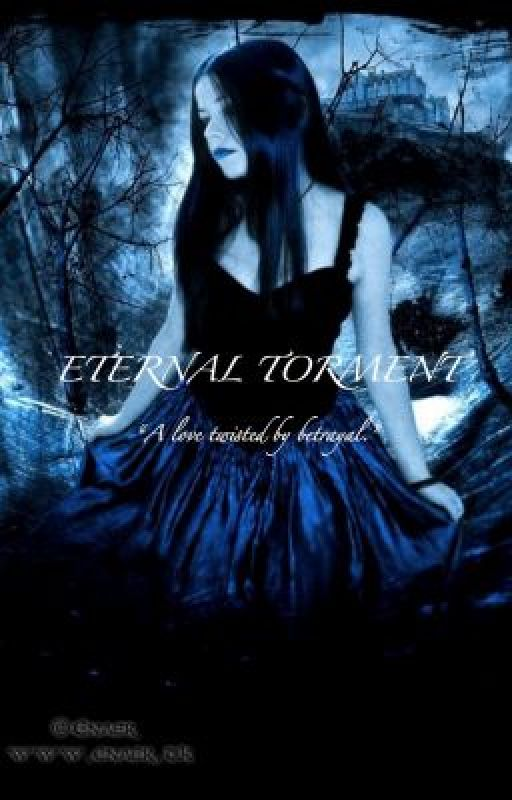 Eternal Torment-A Love Twisted by Betrayal by YukitheReader
