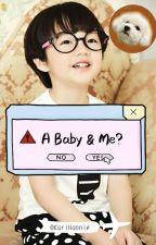 A Baby & Me? → HunHan by KariHannie
