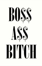 .: BO$$ A$$ BITCH QUOTE$ :. by WWhiteLLightning