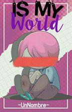 Is my world  || Segunda temporada || Fedix #FNAFHS by -UnNombre-