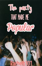 The Party That Made Me Popular by rachelb101