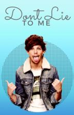 Don't Lie To Me | lwt+hes by ohnotommo