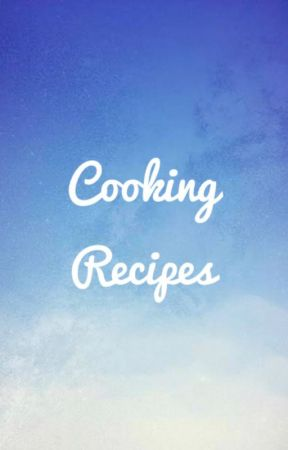 Cooking Recipes by Life_is_baking_427