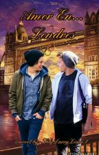Amor En...Londres (Larry Stylinson) by LilyLarryZiamS