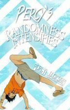 Percy's Randomness Intensifies [s/mb] by itsnyaseaweedbrain