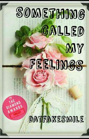 Something Called My Feelings by datfakesmile