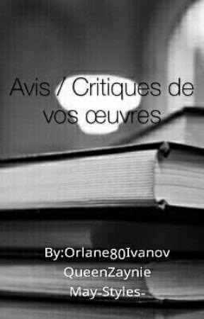 Avis / Critiques. by QueenZaynie