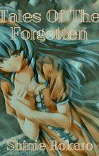 Tales Of The Forgotten by Shinie_Rokaro