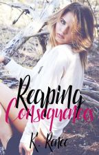 Reaping Consequences by kreneeauthor