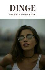 Dinge by fupbytheuniverse