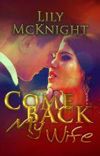 Come Back, My Wife  ✔ by laigo004