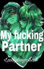 Marichat ~ your my fucking partner  by ladybugchat
