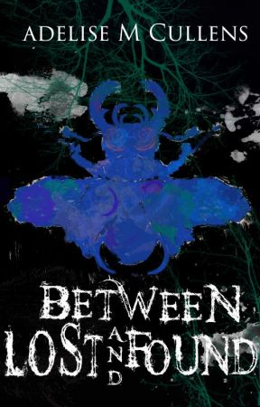 Between Lost and Found  (a dark fairy tale) by AdeliseMCullens