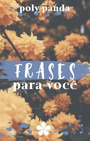 Frases pra você  by P4ND4_C07N10