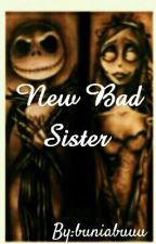New Bad Sister by buniabuuu