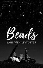 Beads {George Weasley} by SahejWeasleyPotter