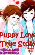 PUPPY LOVE (TRUE STORY) by TheSevenWriters