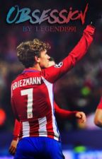 obsession - griezmann by LEGEND1991