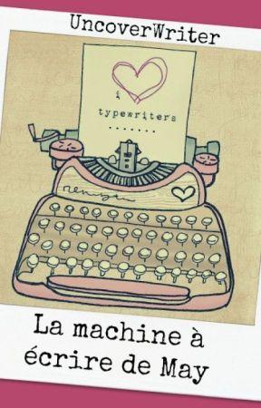 La machine à écrire de May by UncoverWriter