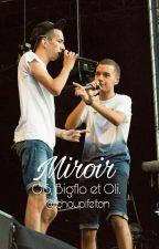 Miroir W/Bigflo et Oli by tchoupifelton