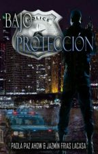 Bajo Protección by PaolaYJazmin