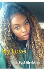 My Love ( Mindless Behavior & yn story ) by Ad0reMiaa